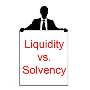 Financial Analysis – Liquidity vs. Solvency